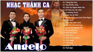 Nhóm Angelo Album Thánh Ca Hay nhất - Nhóm Angelo albums 2021 - Thánh Ca Tuyển Chọn